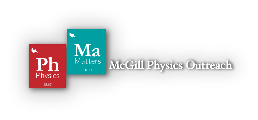 Physics Matters McGill – McGill Physics Outreach